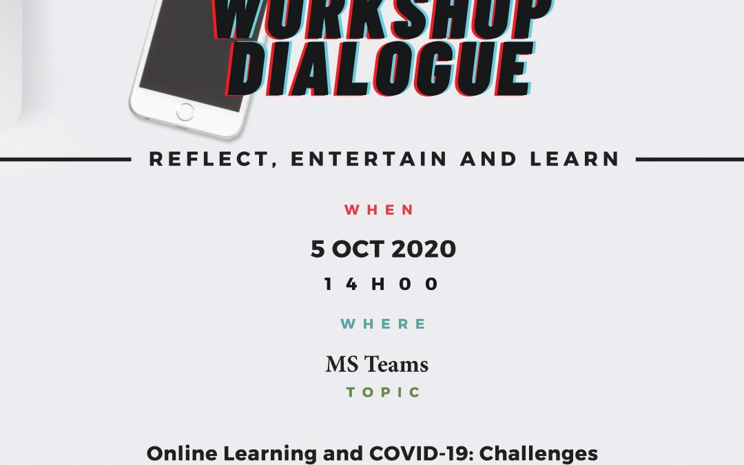 Virtual Workshop Dialogue – Online Learning and COVID-19: Challenges and Lessons for internationalization – 5 OCT AT 14h00