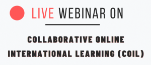 Webinar: COLLABORATIVE ONLINE INTERNATIONAL LEARNING (COIL), Date 18 Sep 2020, 15h00 on Zoom, Register today