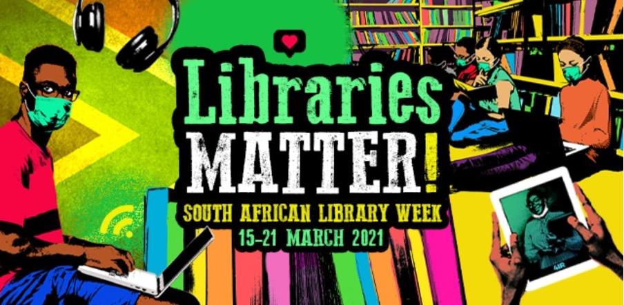 """The Library and Information Association of South Africa (LIASA) is celebrating South African Library Week (SALW) with the theme """"Libraries Matter!"""" from 15 – 21 March 2021"""
